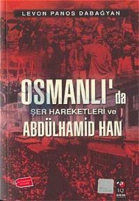 Osmanlı'da Şer Hareketleri ve Abdülhamid Han