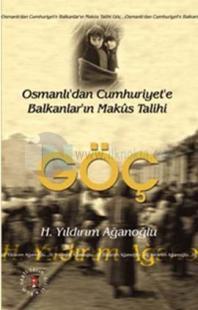 Göç Osmanlıdan Cumhuriyete - Balkanların Makus Tarihi