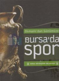 Osmanlı'dan Günümüze Bursa'da Spor