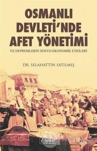 Osmanlı Devleti'nde Afet Yönetimi ve Depremlerin Sosyo Ekonomik Etkileri