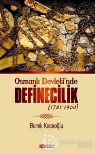 Osmanlı Devleti'nde Definecilik (1781-1900)