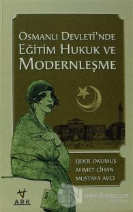 Osmanlı Devleti'nde Eğitim Hukuk ve Modernleşme