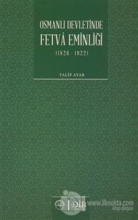 Osmanlı Devletinde Fetva Eminliği (1826-1922)