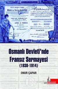 Osmanlı Devleti'nde Fransız Sermayesi (1838-1914)