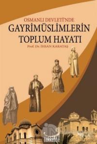 Osmanlı Devleti'nde Gayrimüslimlerin Toplum Hayatı