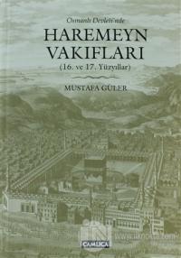 Osmanlı Devleti'nde Haremeyn Vakıfları (Ciltli)