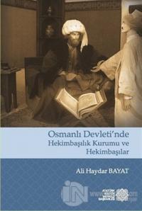 Osmanlı Devleti'nde Hekimbaşılık Kurumu ve Hekimbaşılar Ali Haydar Bay