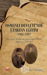 Osmanlı Devleti'nde Uzaktan Eğitim 1902-1907