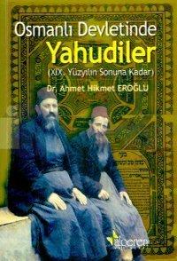 Osmanlı Devletinde Yahudiler 19. Yüzyılın Sonuna Kadar