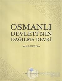 Osmanlı Devletinin Dağılma Devri (Ciltli)