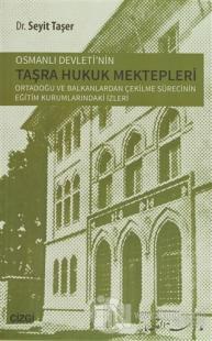 Osmanlı Devletinin Taşra Hukuk Mektepler