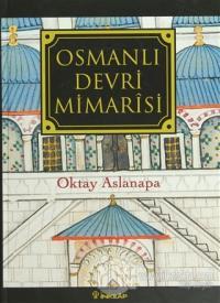Osmanlı Devri Mimarisi (Ciltli)