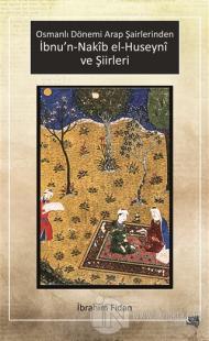 Osmanlı Dönemi Arap Şairlerinden İbnu'n-Nakib el-Huseyni ve Şiirleri