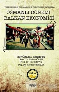 Osmanlı Dönemi Balkan Ekonomisi - The Economy of the Balkans in the Ottoman Empire Era