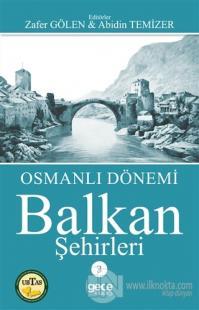 Osmanlı Dönemi Balkan Şehirleri 3