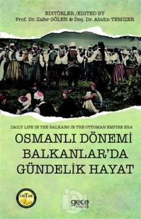 Osmanlı Dönemi Balkanlar'da Gündelik Hayat - Daily Life in The Balkans in the Ottoman Empire Era