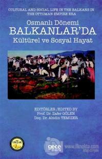 Osmanlı Dönemi Balkanlar'da Kültürel ve Sosyal Hayat - Cultural and Social Life in the Balkans in the Ottoman Empire Era
