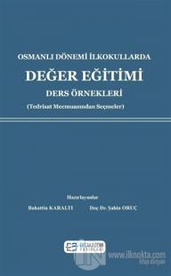 Osmanlı Dönemi İlkokullarda Değer Eğitimi Ders Örnekleri