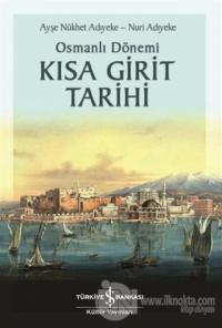 Osmanlı Dönemi Kısa Girit Tarihi Ayşe Nükhet Adıyeke