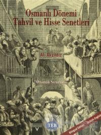 """Osmanlı Dönemi Tahvil ve Hisse Senetleri """"Ottoman Securities"""""""