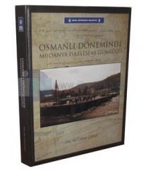 Osmanlı Döneminde Mudanya İskelesi ve Gümrüğü