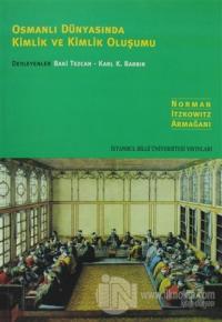 Osmanlı Dünyasında Kimlik ve Kimlik Oluşumu