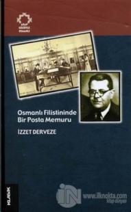 Osmanlı Filistininde Bir Posta Memuru