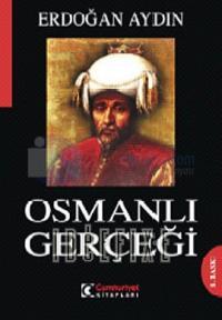 Osmanlı Gerçeği Nizam-ı Alem'in Gayrı Resmi Tarihi