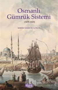 Osmanlı Gümrük Sistemi (1476-1620)