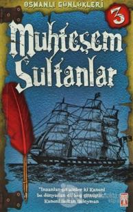Osmanlı Günlükleri 3 - Muhteşem Sultanlar