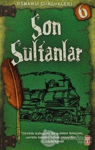 Osmanlı Günlükleri 6 - Son Sultanlar