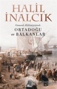 Osmanlı Hakimiyetinde Ortadoğu ve Balkanlar