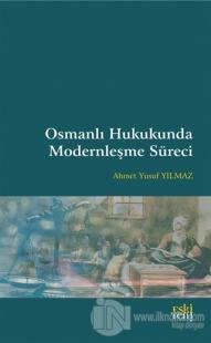 Osmanlı Hukukunda Modernleşme Süreci