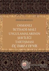 Osmanlı İktisadi - Mali Uygulamalarının Şer'iliği Tartışması: Üç Tarz-ı Te'vil
