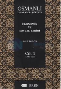 Osmanlı İmparatorluğu'nun Ekonomik ve Sosyal Tarihi Cilt 1