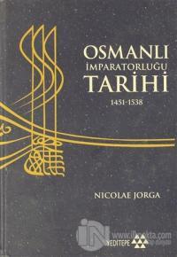 Osmanlı İmparatorluğu Tarihi 1451 - 1538 2. Cilt (Ciltli)