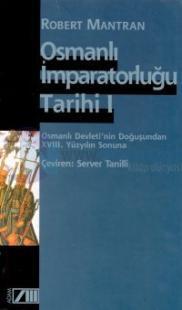Osmanlı İmparatorluğu Tarihi - I