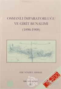 Osmanlı İmparatorluğu ve Girit Bunalımı %15 indirimli Ayşe Nükhet Adıy