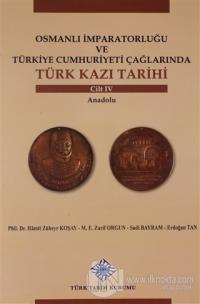 Osmanlı İmparatorluğu ve Türkiye Cumhuriyeti Çağlarında Türk Kazı Tarihi Cilt 4 (Ciltli)