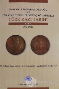 Osmanlı İmparatorluğu ve Türkiye Cumhuriyeti Çağlarında Türk Kazı Tarihi Cilt 5 (Ciltli)