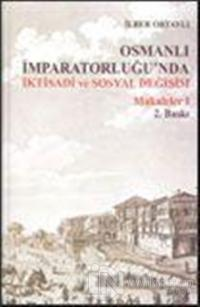 Osmanlı İmparatorluğu'nda İktisadi ve Sosyal Değişim Makaleler - 1 (Ciltli)