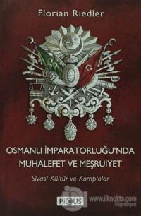 Osmanlı İmparatorluğu'nda Muhalefet ve Meşruiyet %10 indirimli Florian