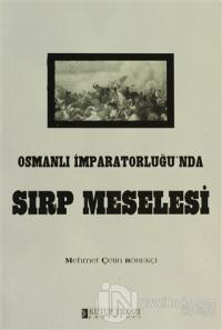 Osmanlı İmparatorluğu'nda Sırp Meselesi