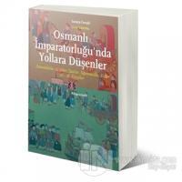 Osmanlı İmparatorluğu'nda Yollara Düşenler