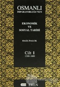 Osmanlı İmparatorluğu'nun Ekonomik ve Sosyal Tarihi Cilt: 1