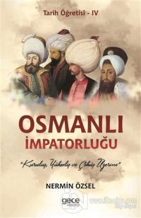 Osmanlı İmpatorluğu - Tarih Öğretisi 4