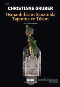 Osmanlı - İslam Sanatında Tapınma ve Tılsım