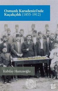 Osmanlı Karadenizi'nde Kaçakçılık (1855-1912)