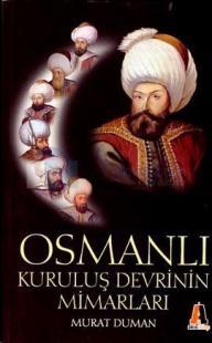 Osmanlı Kuruluş Devrinin Mimarları