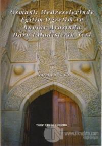 Osmanlı Medreselerinde Eğitim - Öğretim ve Bunlar Arasında Daru'l-Hadi